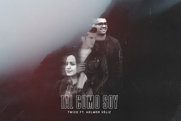 Tal Como Soy (As You Find Me) - TWICE ft. Helmer Veliz (Hillsong United)