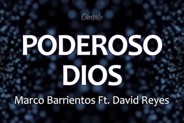 Poderoso Dios - MARCO BARRIENTOS + DAVID REYES