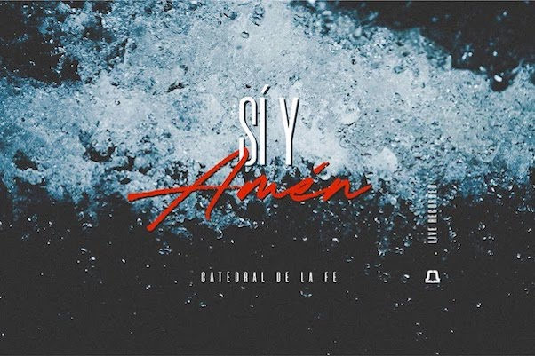 Sí y Amen (Yes and Amen) - CATEDRAL ADORACION EN VIVO (Bethel Music)