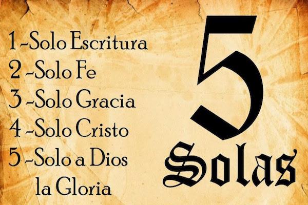Las 5 Solas de la Reforma Protestante
