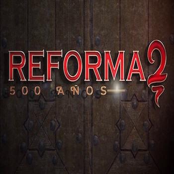 500 ANOS DE LA REFORMA PROTESTANTE: Video 48 - Los Pilares del Creyente + Video 49?
