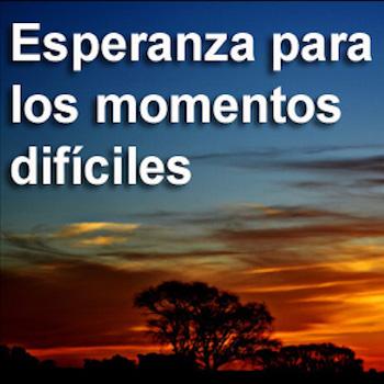Esperanza Para Los Momentos Dificiles