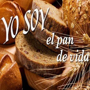 Jesus Dijo: Yo Soy El Pan de Vida