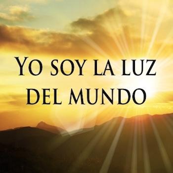 Jesus Dijo: Yo Soy La Luz del Mundo