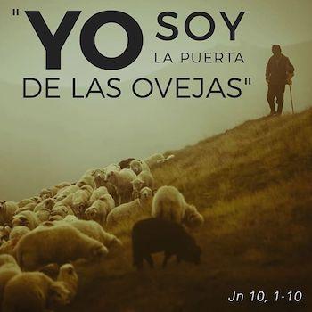 Jesus Dijo: Yo Soy La Puerta de Las Ovejas